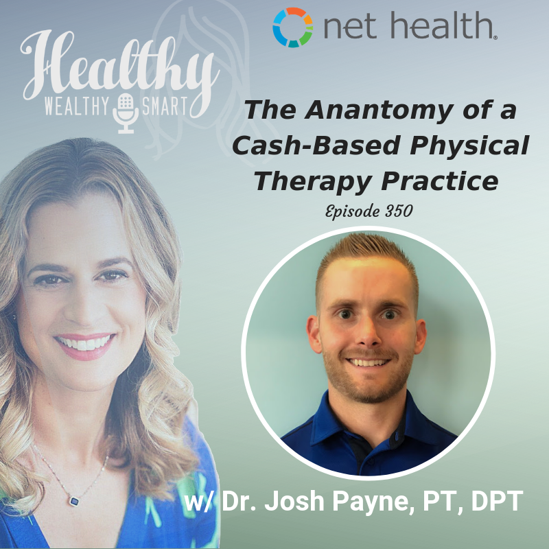 350: Dr. Josh Payne, PT, DPT: The Anatomy of a Cash-Based Physical Therapy Start Up