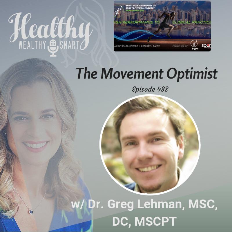438: Dr. Greg Lehman: The Movement Optimist
