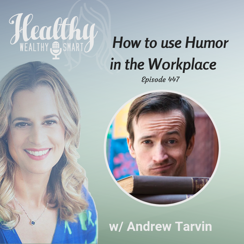 """447: Andrew Tarvin: How to Use Humor in the Workplace """""""