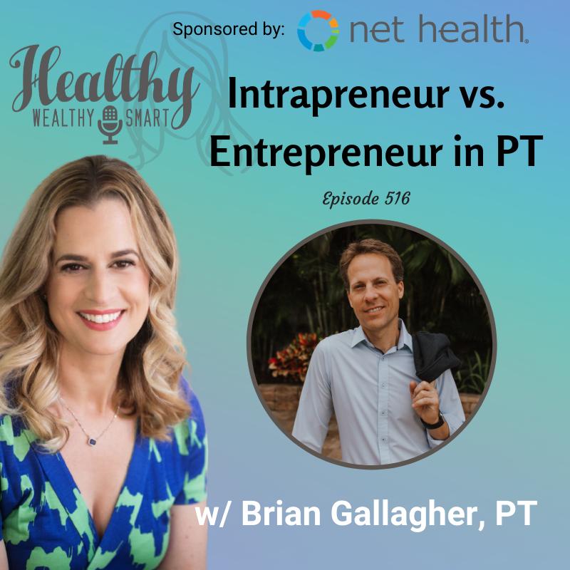 516: Brian Gallagher: Intrapreneur vs Entrepreneur in PT