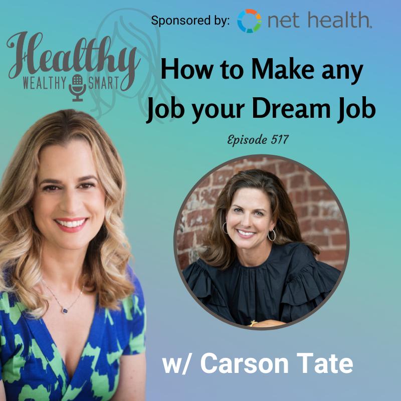 517: Carson Tate: How to Make any Job your Dream Job