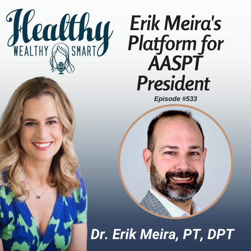 534: Dr. Erik Meira: Platform for AASPT President