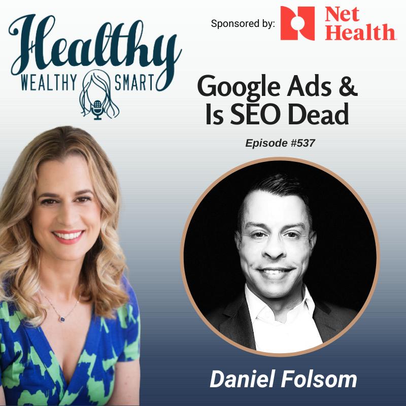 537: Daniel Folsom: Google Ads and SEO