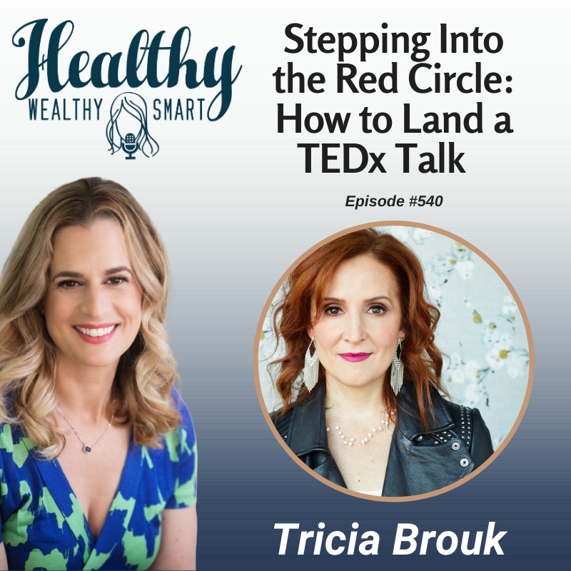 540: Tricia Brouk: Stepping Into the Red Circle: How to Land a TEDx Talk