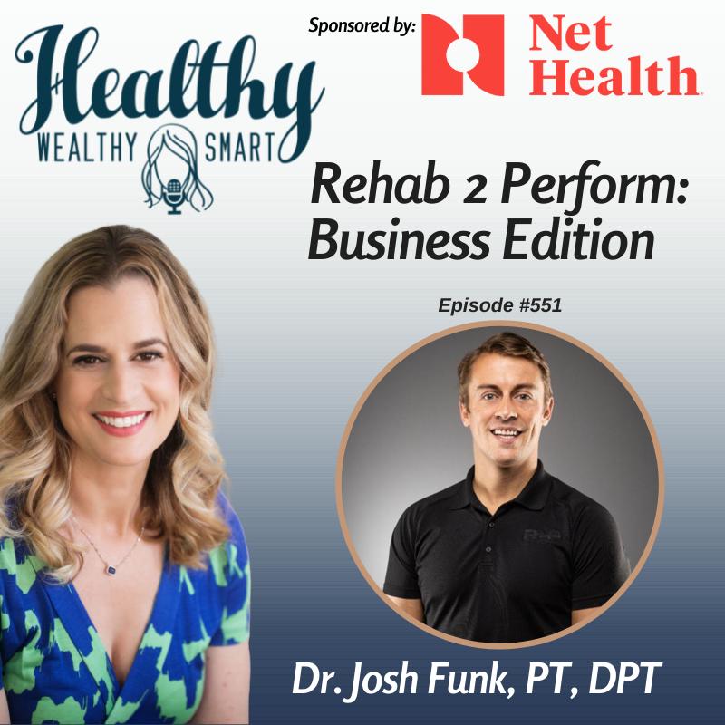 551: Dr. Josh Funk: Rehab 2 Perform: Business Edition