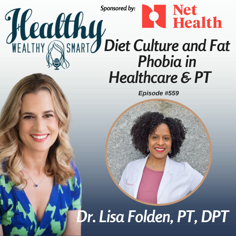 559: Dr. Lisa Folden: Diet Culture and Fat Phobia in Healthcare & Physical Therapy